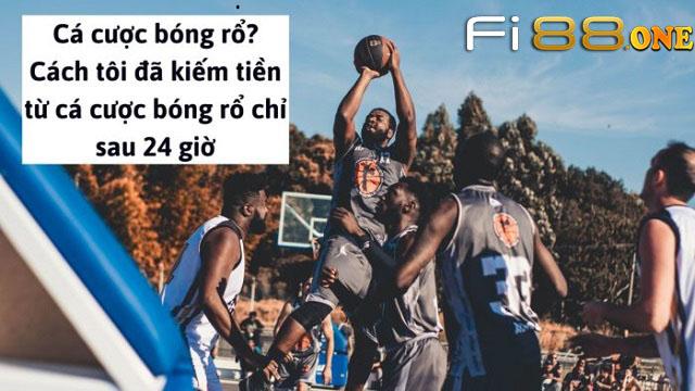 Mẹo chơi cá cược bóng rổ hiệu quả và kiếm tiền ngon lành từ Fi88